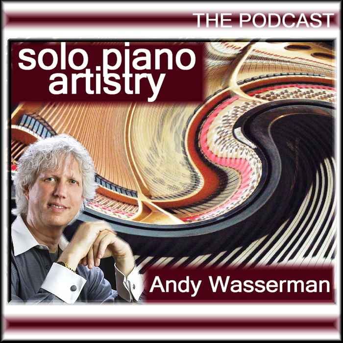 Andy Wasserman Podcast Solo Piano Artistry