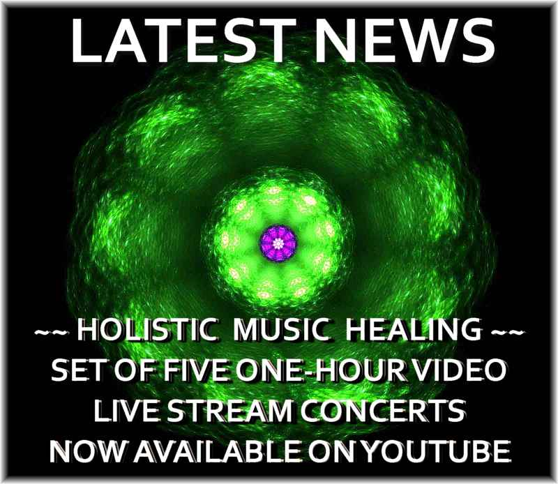 Holistic Music Healing Update: Ny samling av fem en timmes video Live Stream-konserter finns nu på YouTube