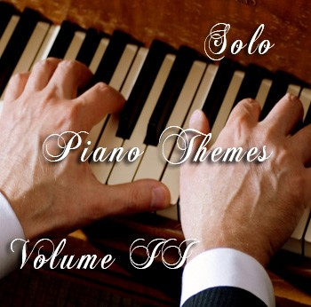 Solo Piano Themes Volume II